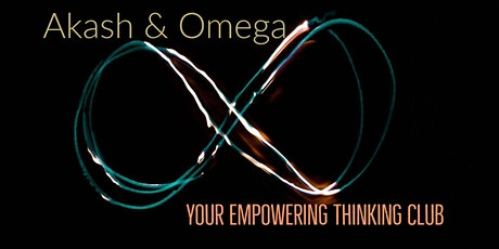 Akash & Omega: Online Empowering Thinking Club tickets