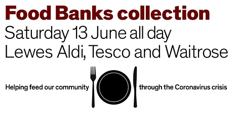 Saturday 13 June All-day Aldi, Tesco and Waitrose Food banks collection tickets