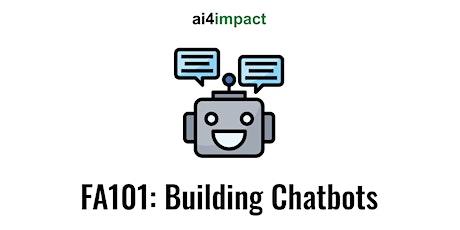 FA101: Building Chatbots [ai4impact] tickets