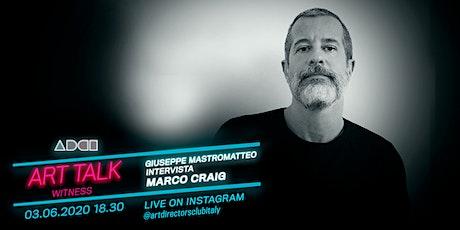 ADCI Art Talk - Mastromatteo intervista Marco Craig - Instagram biglietti