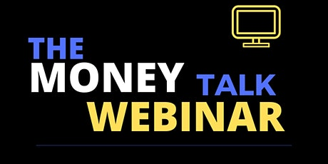 MONEY TALK WEBINAR (FREE) tickets