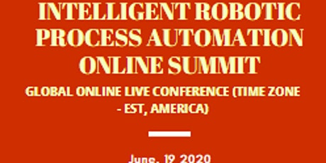 Global Intelligent Robotic Process Automation Online Conference - EST Zone tickets