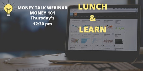 LUNCH & LEARN FREE MONEY TALK WEBINAR tickets
