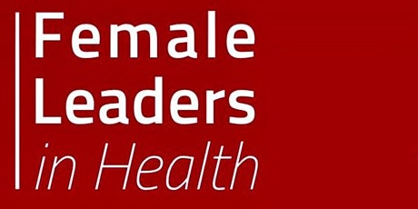 Female Leaders in Health Tickets
