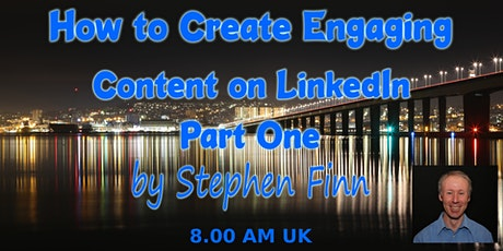 Webinar: How to Create Engaging Content on LinkedIn Part 1 tickets