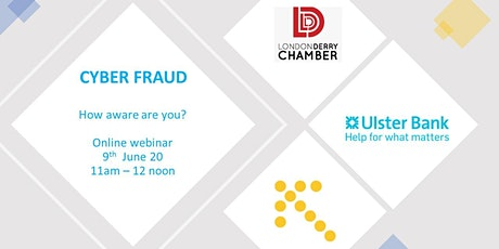 Cyber Fraud Awareness with Ulster Bank and Londonderry/Derry  Chamber tickets