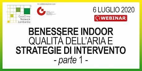 BENESSERE INDOOR, QUALITÀ DELL'ARIA E STRATEGIE DI INTERVENTO - PARTE 1 biglietti