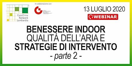 BENESSERE INDOOR, QUALITÀ DELL'ARIA E STRATEGIE DI INTERVENTO - PARTE 2 biglietti