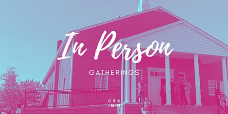 Crossroads Ministries In Person Gatherings (June 6 & 7) tickets