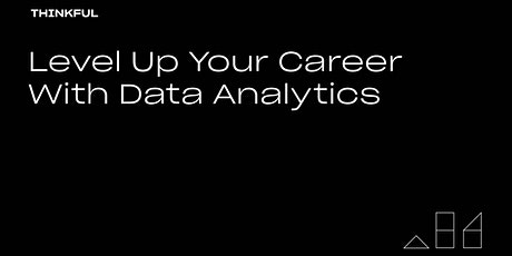 Thinkful Webinar | Level Up Your Career With Data Analytics tickets