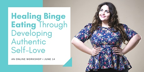 Healing Binge Eating Through Developing Authentic Self-Love tickets