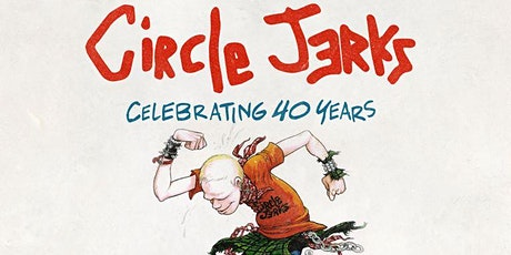 Circle Jerks 40th Anniversary tickets