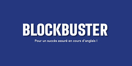 Blockbuster : toutes les réponses à vos questions ! billets