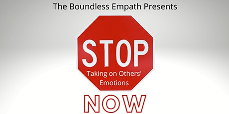 Stop Taking on Others' Emotions Now (4 Weekly Sessions) Tickets