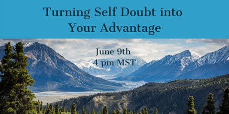 Turning Self Doubt into Your Advantage tickets