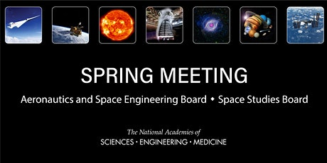 Spring Meeting: Aeronautics and Space Engineering Board/Space Studies Board tickets