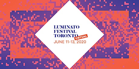 Luminato Festival Toronto: Virtual 2020 tickets