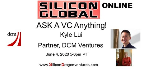 Silicon Global Online:  Ask VC Kyle Lui of DCM Anything tickets