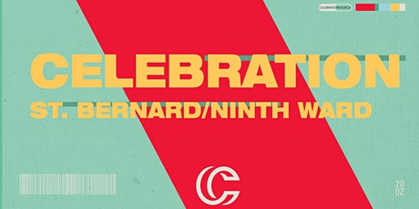 SNC - 9 AM Celebration St. Bernard Ninth Ward Worship Service tickets
