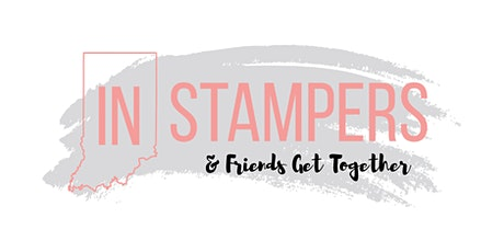 IN Stampers & Friends Bi-Annual Get Together tickets