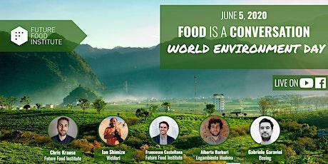Food is a Conversation: World Environment Day biglietti