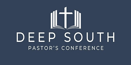 Deep South Pastor's Conference tickets