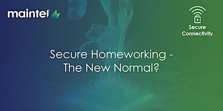 Secure Home Working - The 'New Normal' tickets