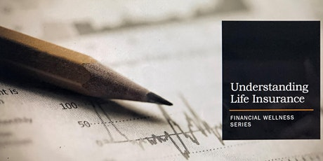 Financial Wellness Series - Understanding Life Insurance tickets
