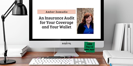 An Insurance Audit for Your Coverage and Your Wallet with Amber Zamudio tickets