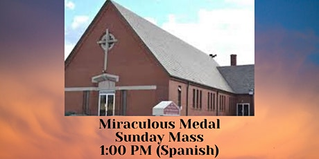 1:00 PM Spanish Sunday Mass at Miraculous Medal tickets