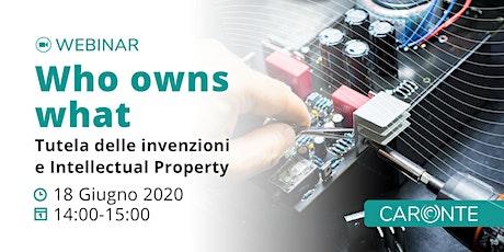 Who owns what. Tutela delle invenzioni e Intellectual Property biglietti