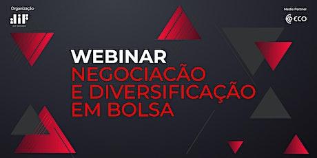 Webinar: Negociacão e diversificação em Bolsa bilhetes