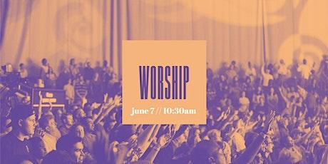 June 7, 10:30AM  Worship Service tickets
