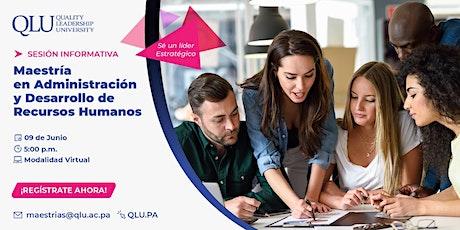 Sesión Virtual: Maestría en Administración y Desarrollo de Recursos Humanos boletos