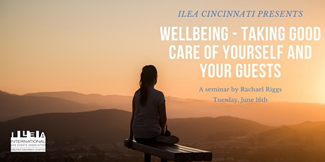 WellBeing - Taking Good Care of Yourself and Your Guests tickets