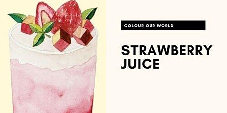 Colour Our World: Strawberry Juice tickets