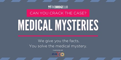 Medical Mysteries: Can you crack the case?
