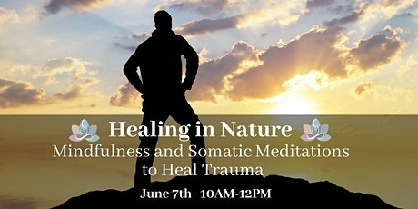 Healing In Nature - Mindfulness and Somatic Meditations to Heal Trauma tickets