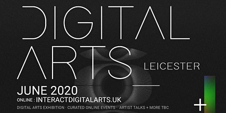 Interact Live: Digital Arts Leicester Opening Event tickets