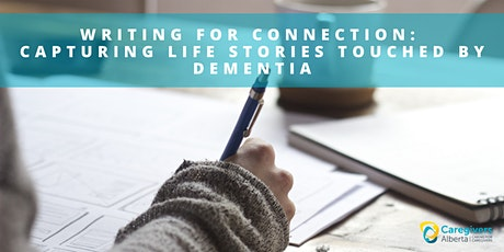 Writing for Connection: Capturing Life Stories Touched by Dementia tickets