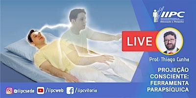 Live – Projeção Consciente Ferramenta Parapsíquica