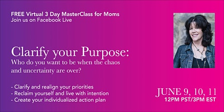 Attention Moms: Purpose Clarity MasterClass tickets