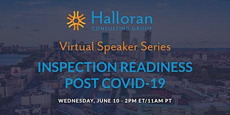Halloran's Virtual Speaker Series: Inspection Readiness Post COVID-19 tickets