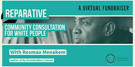 Reparative Community Consultation For White People With Resmaa Menakem tickets