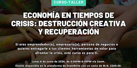 Economía en tiempos de crisis: destrucción creativa y recuperación tickets