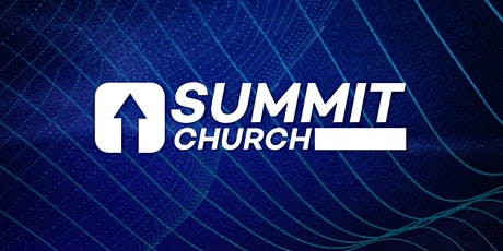 June 14th -  Summit Church Sunday Morning Experience tickets