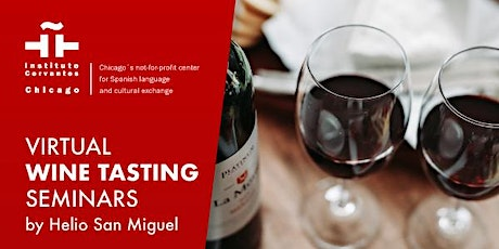 VIRTUAL WINE TASTING SEMINARS BY HELIO SAN MIGUEL.THE GREAT WINES OF RIOJA tickets