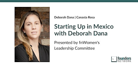 Starting Up in Mexico with Deborah Dana tickets