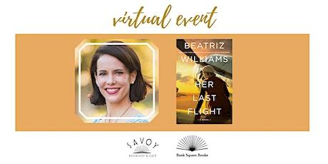 VIRTUAL  LAUNCH: Celebrating Beatriz William's new book, HER LAST FLIGHT tickets