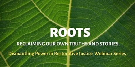 Dismantling Power in Restorative Justice: A Webinar Series tickets